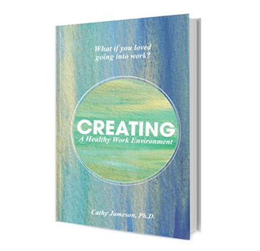 Creating a Healthy Work Environment  by Cathy Jameson Cover Art